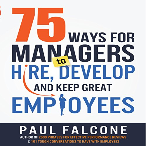 75 Ways for Managers to Hire, Develop, and Keep Great Employees audiobook cover art