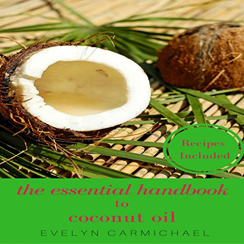 The Essential Handbook to Coconut Oil audiobook cover art