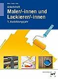 Arbeitsheft Maler/-innen und Lackierer/-innen: 1. Ausbildungsjahr: Arbeitsheft - 1. Ausbildungsjahr - Miriam Knop