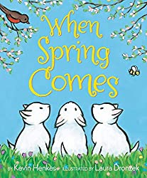 Image: When Spring Comes | Hardcover: 40 pages | by Kevin Henkes (Author), Laura Dronzek (Illustrator). Publisher: Greenwillow Books; First Edition edition (February 9, 2016)