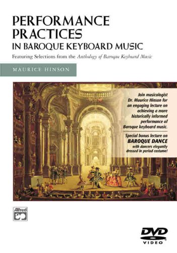 Performance Practices in Baroque Keyboard Music: With Bonus Lecture on Baroque Dance With Dancers Elegantly Dressed in Period Costumes