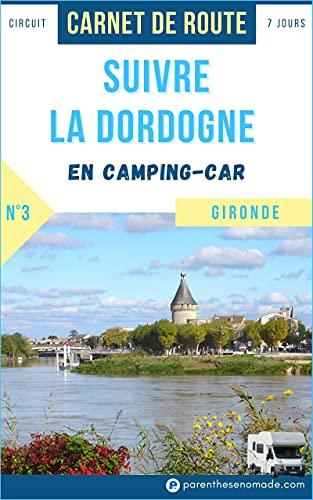 Couverture du livre Suivre la Dordogne en camping-car : circuit 7 jours en Gironde