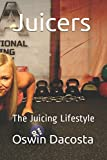 Juicers: The Juicing Lifestyle (Perfect  Body)