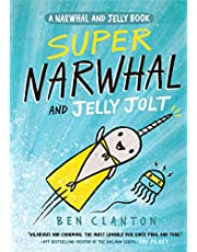 Clanton, B: Super Narwhal and Jelly Jolt (Narwhal and Jelly