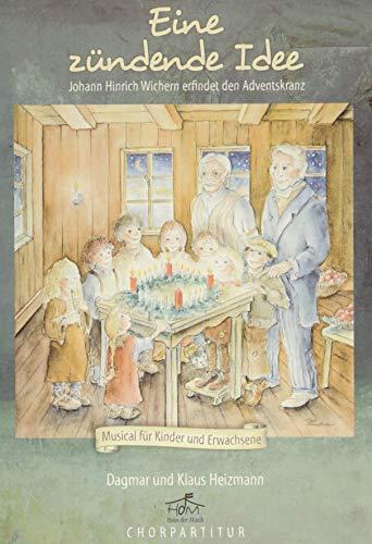 Eine zündende Idee - Chorpartitur: Johann Hinrich Wichern erfindet den Adventskranz