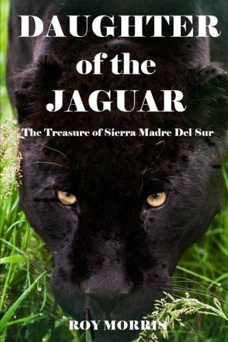 Daughter of the Jaguar: The Treasure of Sierra Madre Del Sur