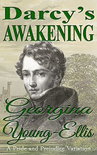 Darcy's Awakening: A Pride and Prejudice Variation by [Georgina Young-Ellis]