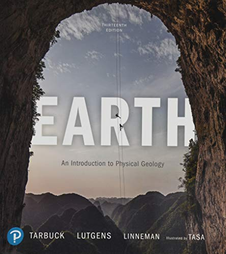 Compare Textbook Prices for Earth: An Introduction to Physical Geology 13 Edition ISBN 9780135188316 by Tarbuck, Edward,Lutgens, Frederick,Tasa, Dennis,Linneman, Scott