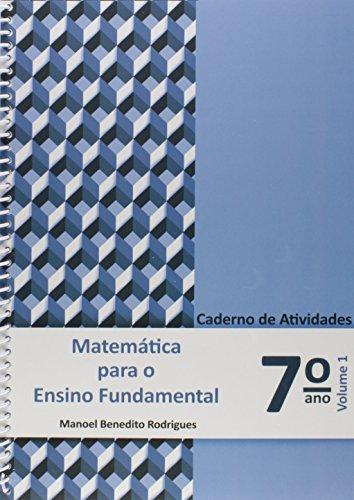 Matemática Para Ensino Fundamental. Caderno de Atividades 7º Ano - Volume 1