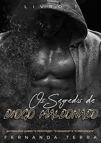 Os Segredos De Diogo Maldonado : Livro 1