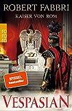 Vespasian: Kaiser von Rom: Historischer Roman (Die Vespasian-Reihe, Band 9)