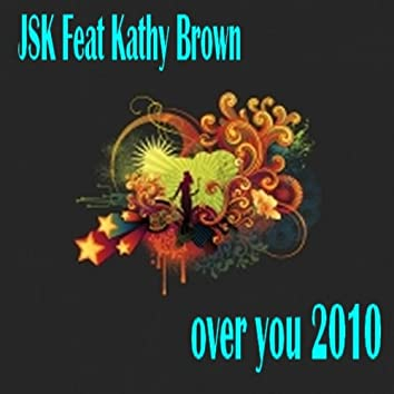 Over You 2010 (feat. Kathy Brown)