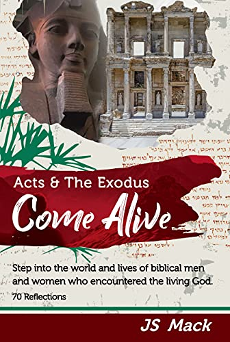 Acts & The Exodus Come Alive: 70 Reflections (English Edition)