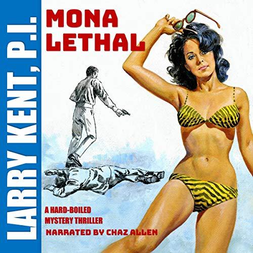 Couverture de Larry Kent 760: Mona Lethal