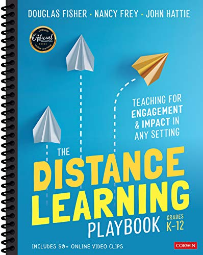 Compare Textbook Prices for The Distance Learning Playbook, Grades K-12: Teaching for Engagement and Impact in Any Setting 1 Edition ISBN 9781071828922 by Fisher, Douglas,Frey, Nancy,Hattie, John