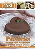 POSTRES: PRIMEROS PASOS PARA EMPEZAR A ELABORAR DELICIAS CASERAS: dulces - con frutas - con helados