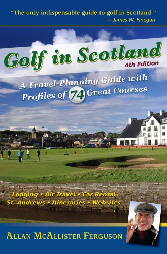 Golf in Scotland: A Travel-Planning Guide with Profiles of 74 Great Courses