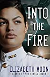 Into The Fire - Elizabeth Moon