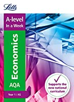 Letts A-Level in a Week - New 2015 Curriculum - A-Level Economics Year 1 (and As): In a Week (Letts A-level Revision Success)