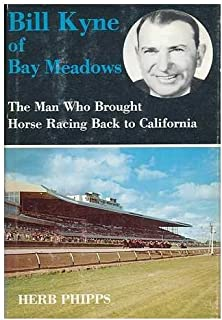 Bill Kyne of Bay Meadows: The man who brought horse racing back to California