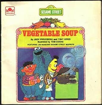 Vegetable soup: Featuring Jim Henson's Sesame Street muppets - Book  of the Sesame Street Book Club