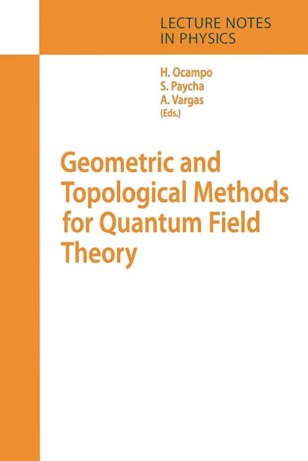 先住民ダーリン万一に備えてGeometric and Topological Methods for Quantum Field Theory (Lecture Notes in Physics)