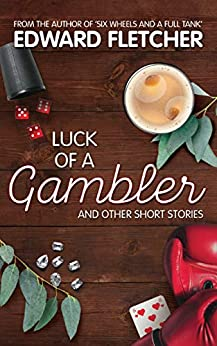 [Edward Fletcher]のLuck of a Gambler: And other short stories (English Edition)