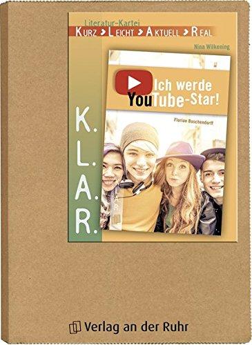 """""""Ich werde YouTube-Star!"""" (K.L.A.R.-Literatur-Kartei)"""