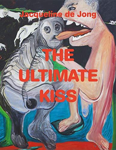 Jacqueline de Jong: The Ultimate Kiss