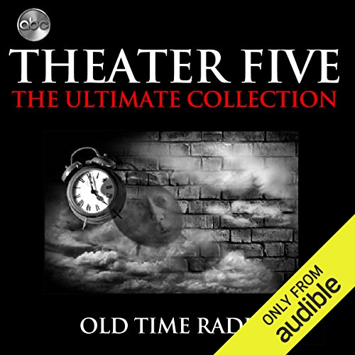 Theater Five - The Ultimate Collections audiobook cover art