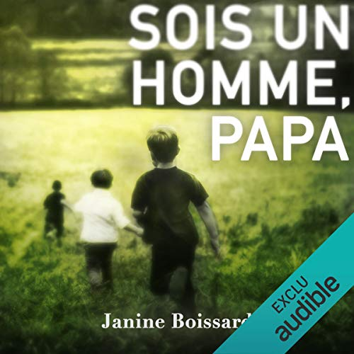 Sois un homme, papa                   By:                                                                                                                                 Janine Boissard                               Narrated by:                                                                                                                                 Yves Mugler                      Length: 7 hrs and 32 mins     1 rating     Overall 5.0