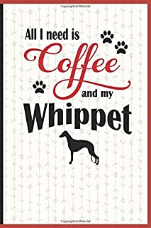 All I need is Coffee and my Whippet: A diary for me and my dogs adventures and journaling my well deserved coffee consume