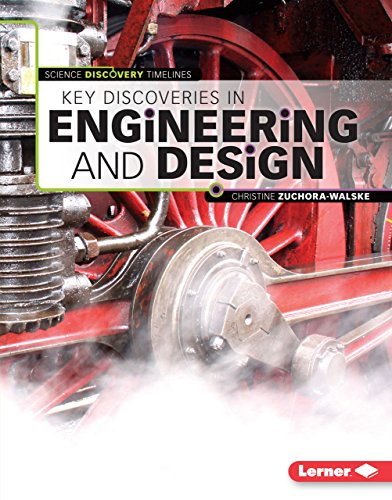 KEY DISCOVERIES IN ENGINEERING (Science Discovery Timelines)