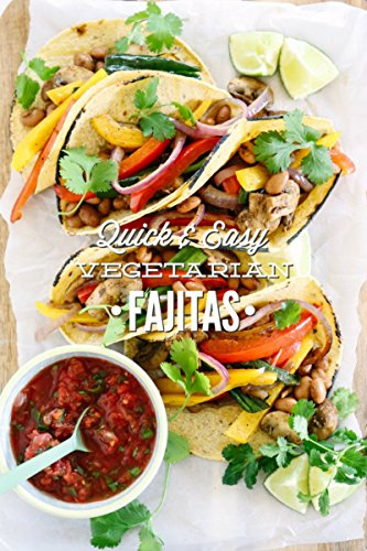 Fajitas Recipes: Easy Fajita Cookbook: Delicious and Authentic Latin and Mexican Fajita Recipes (English Edition)