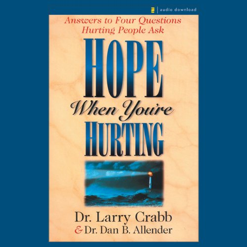 Hope When You're Hurting                   By:                                                                                                                                 Larry Crabb (Professor Chairman Department of Biblical Counseling Colorado Christian University),                                                                                        Dan Allender (Founder Wounded Heart Ministries)                               Narrated by:                                                                                                                                 Larry Crabb,                                                                                        Dan Allender                      Length: 2 hrs     25 ratings     Overall 4.2