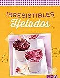 Irresistibles helados: Cremosos y afrutados (Deliciosas recetas para el verano)