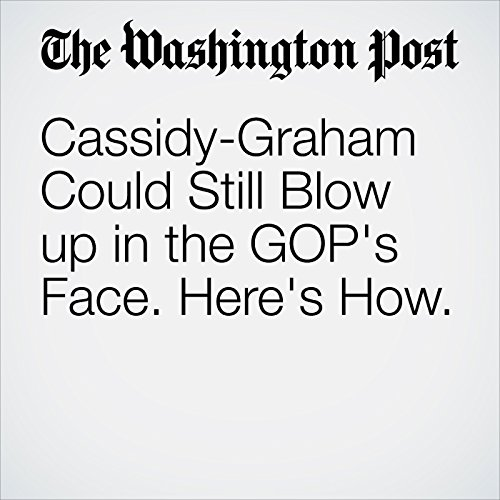 Cassidy-Graham Could Still Blow up in the GOP's Face. Here's How. copertina