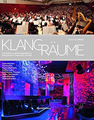 Klangräume: Architektur und Raumgestaltung: Deutschland, Österreich, Schweiz