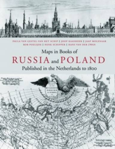 Maps in Books of Russia and Poland: Published in the Netherlands to 1800 (Research Programme Explokart Utrecht Studies in the History of Cartography, Band 13)