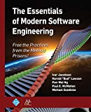 The Essentials of Modern Software Engineering: Free the Practices from the Method Prisons! (English Edition)