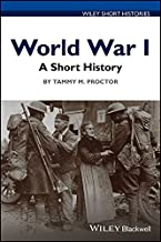 World War I: A Short History (Wiley Short Histories)