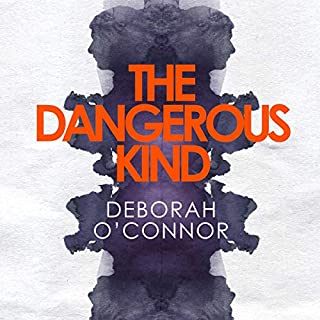 The Dangerous Kind                   By:                                                                                                                                 Deborah O'Connor                               Narrated by:                                                                                                                                 Rachel Atkins                      Length: 11 hrs and 25 mins     1 rating     Overall 5.0