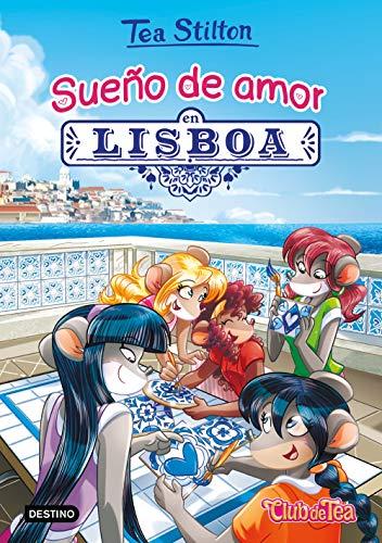 Sueño de amor en Lisboa: 1 (Tea Stilton)