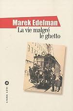 La vie malgré le ghetto de Marek Edelman