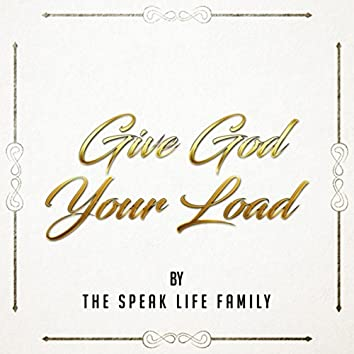 Give God Your Load