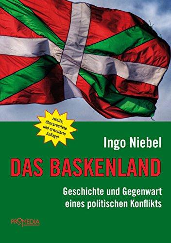 Das Baskenland: Geschichte und Gegenwart eines politischen Konflikts von Ingo Niebel (30. September 2014) Broschiert