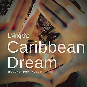 Living The Caribbean Dream (Reggae Pop Music)