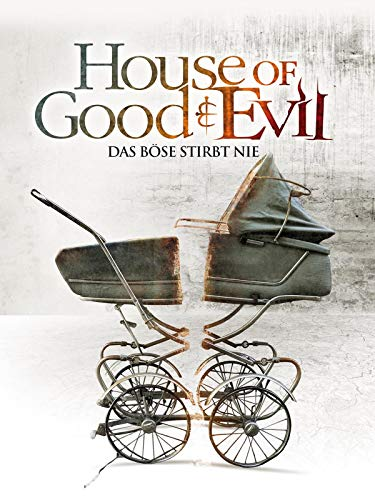 House of Good and Evil - Das Böse stirbt nie