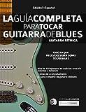 La Guía Completa para Tocar Guitarra de Blues - Guitarra R�