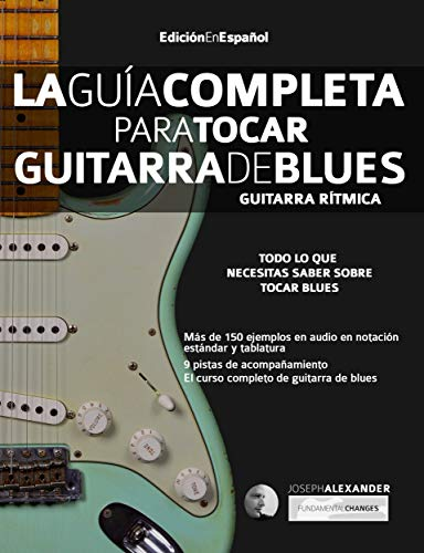 La Guía Completa para Tocar Guitarra de Blues - Guitarra Rítmica: Edición En Español ⭐